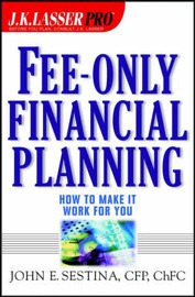 Fee-Only Financial Planning by John E. Sestina