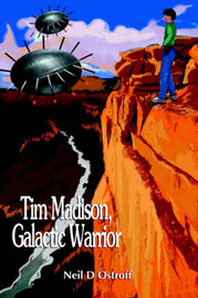 Tim Madison, Galactic Warrior by Neil D. Ostroff image