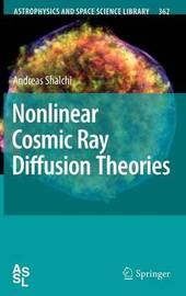 Nonlinear Cosmic Ray Diffusion Theories by Andreas Shalchi