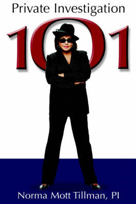 Private Investigation 101 by Norma, M Tillman