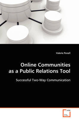 Online Communities as a Public Relations Tool by Valerie Ponell