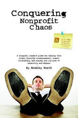 Conquering Nonprofit Chaos by Bradley Burck