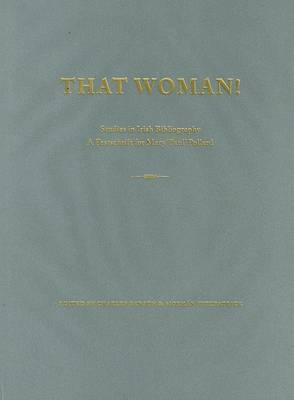 'That Woman' - Studies in Irish Bibliography: A Festschrift for Mary 'Paul' Pollard