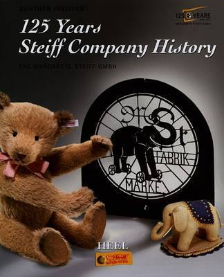 125 Years of Steiff by Gunther Pfeiffer