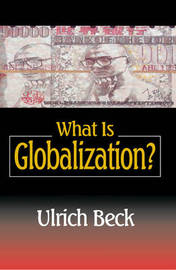 What Is Globalization? by Ulrich Beck