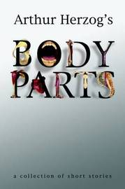 Body Parts by Arthur Herzog, III