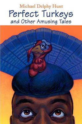 Perfect Turkeys and Other Amusing Tales by Michael Delphy Hunt image