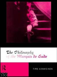 The Philosophy of the Marquis de Sade by Timo Airaksinen image