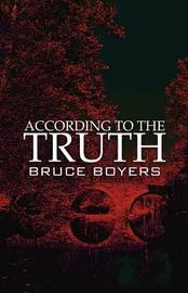 According to the Truth by Bruce Boyers image