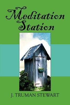 Meditation Station by J. Truman Stewart