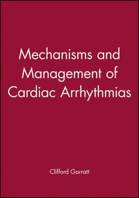 Mechanisms and Management of Cardiac Arrhythmias by Clifford Garratt image