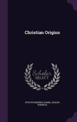 Christian Origins by Otto Pfleiderer image