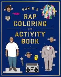 Bun B's Rapper Coloring and Activity Book by Shea Serrano