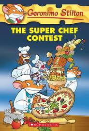 The Super Chef Contest (Geronimo Stilton #58) by Geronimo Stilton