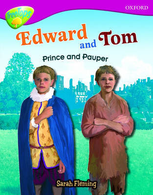 Oxford Reading Tree: Level 10: Treetops Non-Fiction: Edward and Tom: Prince and Pauper by Sarah Fleming