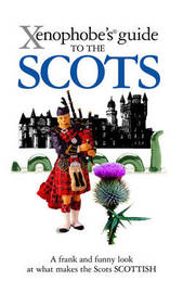 The Xenophobe's Guide to the Scots by David Ross image