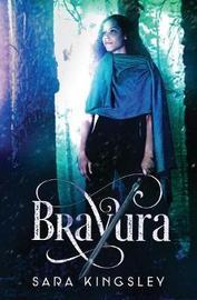 Bravura by Sara Kingsley