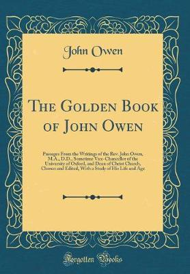 The Golden Book of John Owen by John Owen