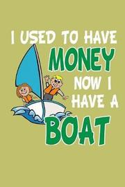 I Used To Have Money Now I Have A Boat by Books by 3am Shopper image