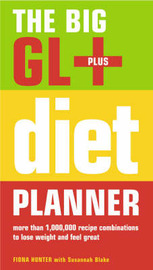 The Big GL+ Diet Planner: More Than 1,000,000 Recipes Combinations to Lose Weight and Feel Great by Fiona Hunter image