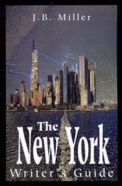 The New York Writer's Guide by J B Miller image