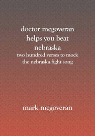 Doctor McGoveran Helps You Beat Nebraska by Mark McGoveran