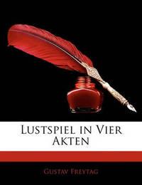 Lustspiel in Vier Akten by Gustav Freytag