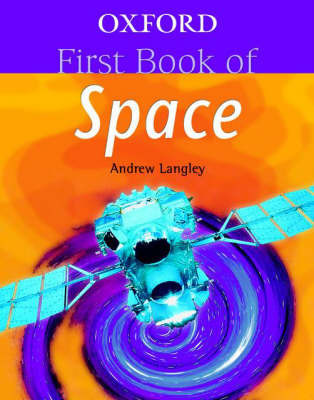 Oxford First Book of Space by Andrew Langley