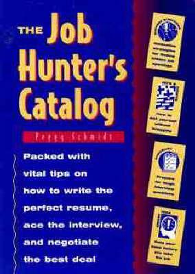 The Job Hunter's Catalog by Peggy Schmidt