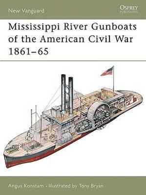 Mississippi River Gunboats of the American Civil War by Angus Konstam