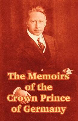 The Memoirs of the Crown Prince of Germany