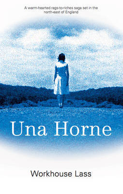 Workhouse Lass by Una Horne