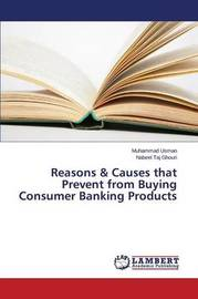 Reasons & Causes That Prevent from Buying Consumer Banking Products by Usman Muhammad