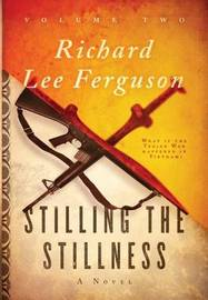 Stilling the Stillness by Richard Lee Ferguson