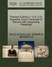 Thomas (Calvin) V. U.S. U.S. Supreme Court Transcript of Record with Supporting Pleadings by Dale M Quillen