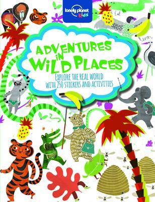 Adventures in Wild Places, Activities and Sticker Books by Lonely Planet Kids image