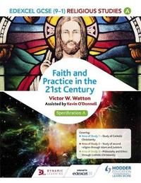 Edexcel Religious Studies for GCSE (9-1): Catholic Christianity (Specification A) by Victor W. Watton