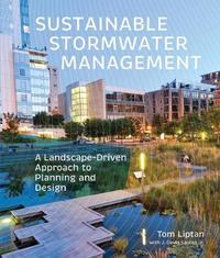Sustainable Stormwater Management by Tom Liptan