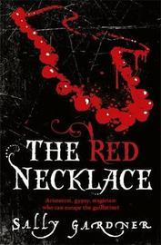 The Red Necklace (Yann Margoza #1) by Sally Gardner