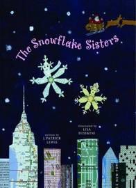 The Snowflake Sisters by J.Patrick Lewis
