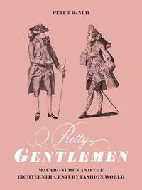 Pretty Gentlemen by Peter McNeil