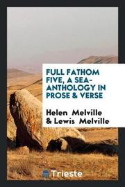 Full Fathom Five, a Sea-Anthology in Prose & Verse by Helen Melville image