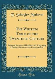 The Writing Table of the Twentieth Century by F Schuyler Mathews image