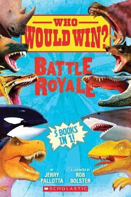 Who Would Win?: Battle Royale by Jerry Pallotta image
