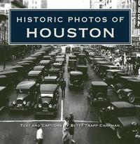 Historic Photos of Houston by Betty Chapman image