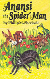 Anancy the Spider Man by Philip M. Sherlock image