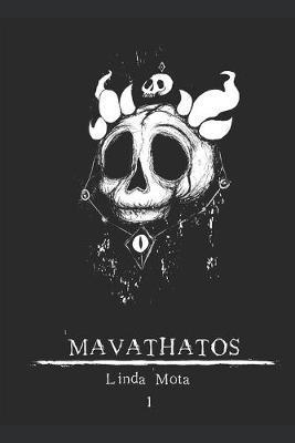 Mavathatos, Vol.1 by Linda Mota
