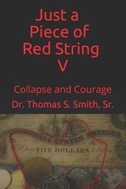 Just a Piece of Red String V by Thomas S Smith