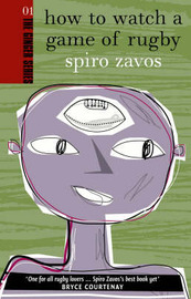 How To Watch A Game Of Rugby: Ginger Series Volume 1 by Spiro Zavos image