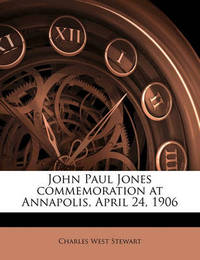 John Paul Jones Commemoration at Annapolis, April 24, 1906 by Charles West Stewart